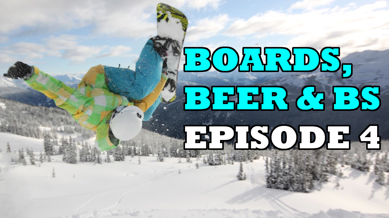 Boards, Beer & BS Episode 4 - The Snomie.com Snowboard Podcast