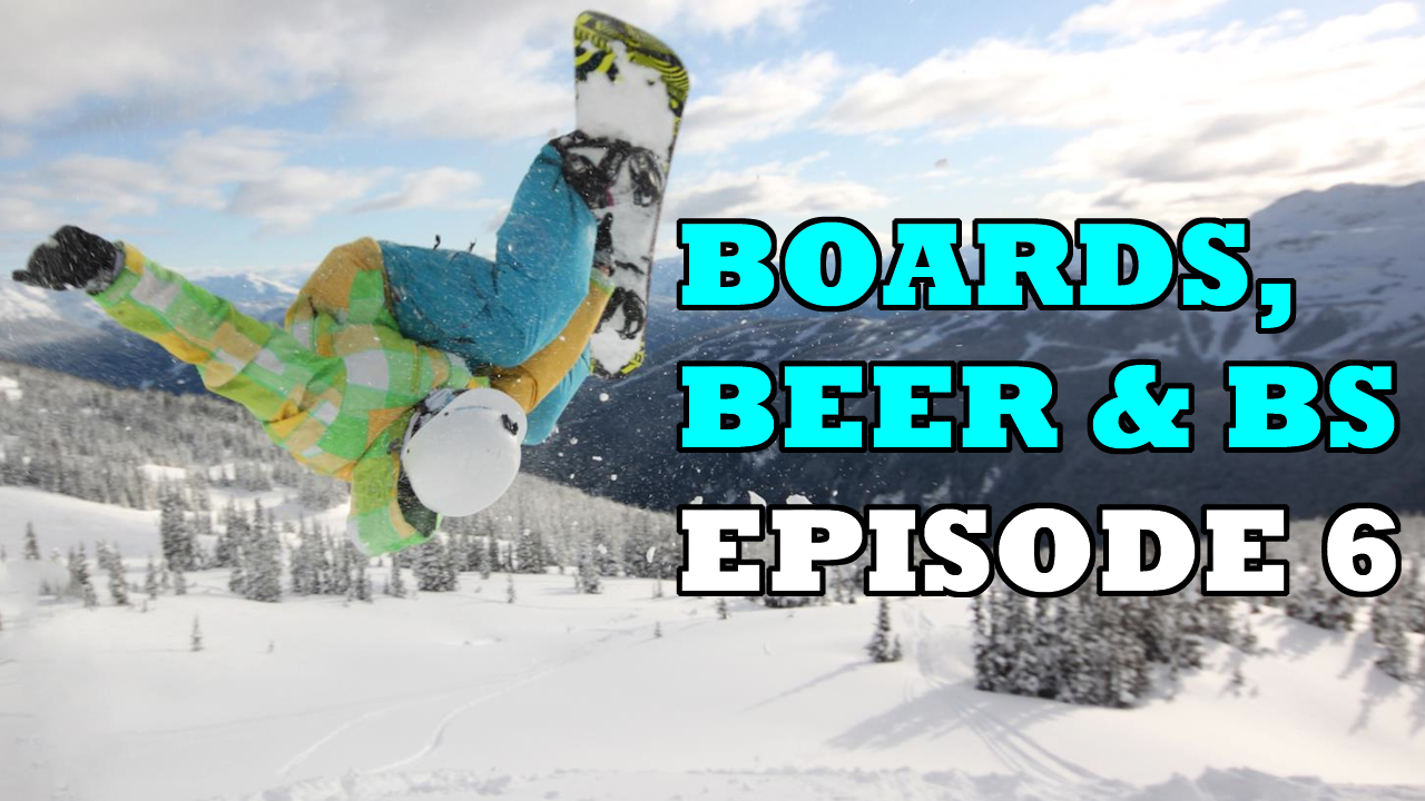 Boards Beer and BS Episode 6 - Snomie.com Podcast