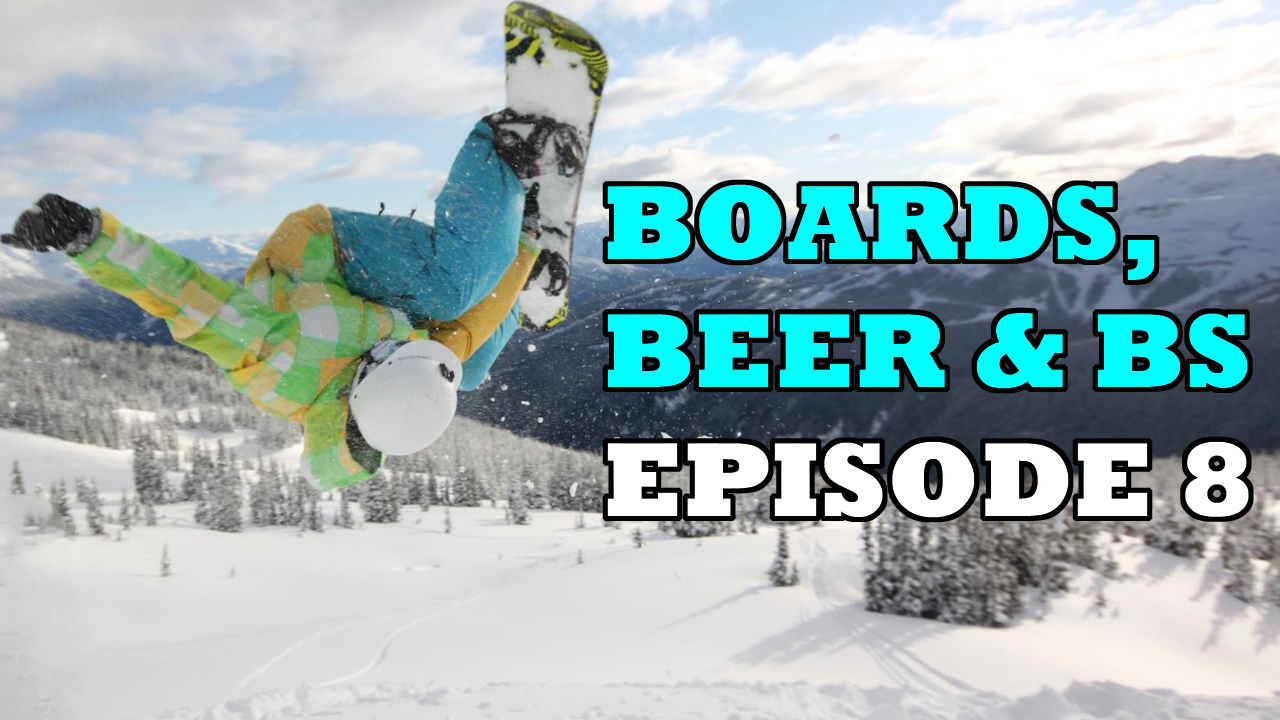 Boards, Beer & BS podcast - episode 8 - top 3 snowboards of all time / 2014 and 2015