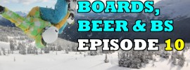 Boards, Beer & BS - The Snomie Snowboard Podcast Episode 10