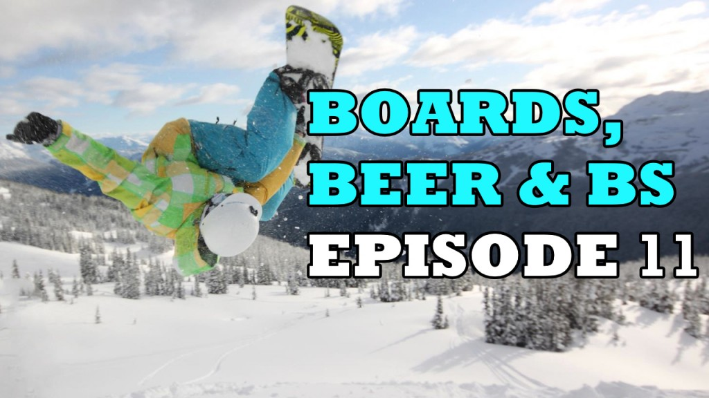 Boards, Beer & BS - The Snomie Snowboard Podcast Episode 11