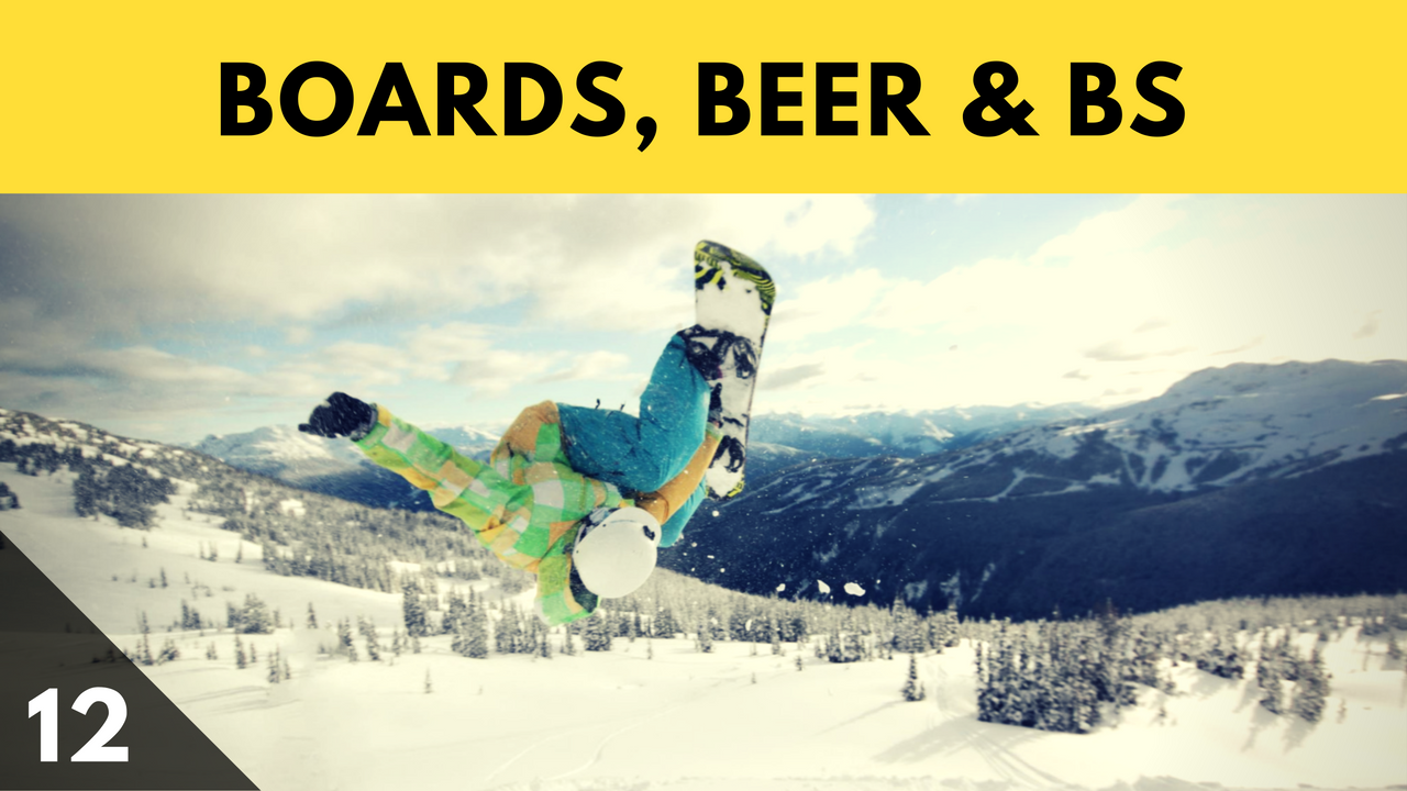 Boards, Beer & BS - The Snomie Snowboard Podcast Episode 12